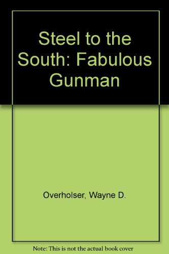 Steel to the South: Fabulous Gunman (0843937009) by Overholser, Wayne D.