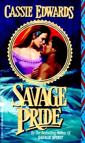 Savage Pride (Savage (Leisure Paperback)): Edwards, Cassie