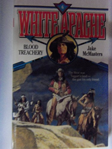 9780843937398: Blood Treachery (White Apache)
