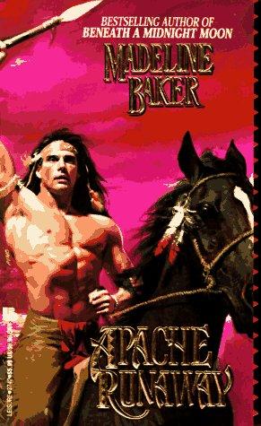 9780843937428: Apache Runaway (Leisure historical romance)