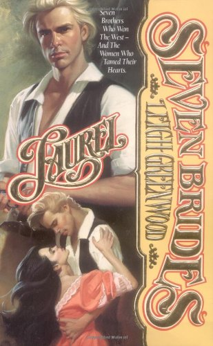 Laurel: Seven Brides (Leisure historical romance: Seven: Greenwood, Leigh