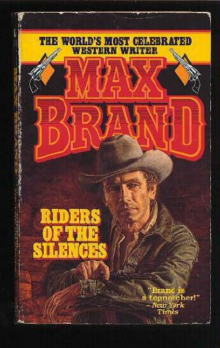 Riders of the Silences (9780843938388) by Max Brand