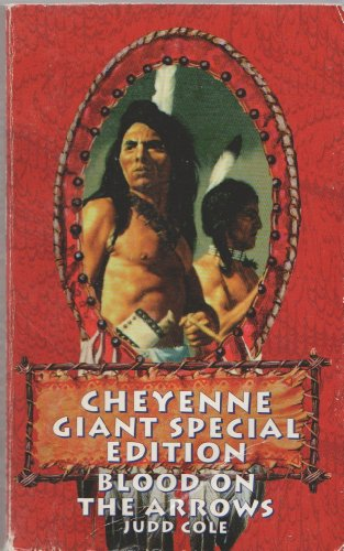 Blood on the Arrows (Cheyenne Giant Special): Judd Cole
