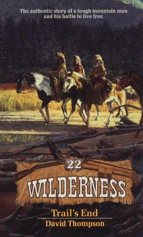 Trail's End (Wilderness # 22): Thompson, David