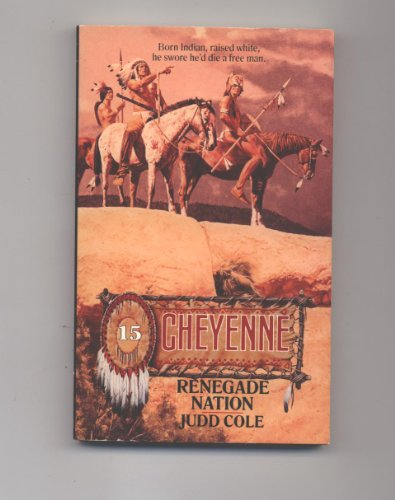 9780843938913: Renegade Nation (Cheyenne)