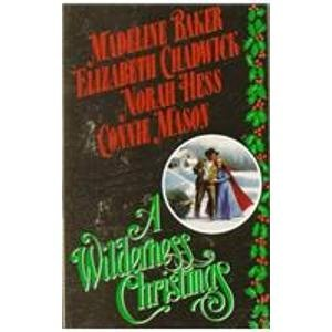 A Wilderness Christmas (0843939192) by Madeline Baker; Elizabeth Chadwick; Norah Hess; Connie Mason