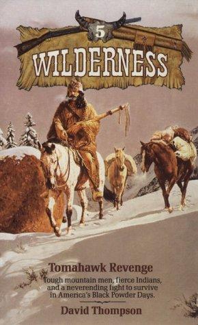 Tomahawk Revenge (Wilderness, #5): Thompson, David