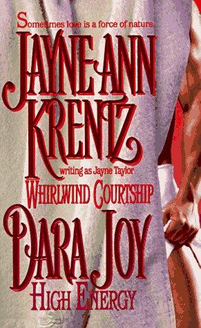 Whirlwind Courtship, High Energy (084393932X) by Taylor, Jayne; Joy, Dara; Krentz, Jayne Ann