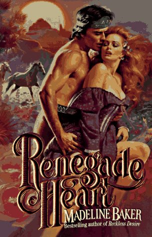 Renegade Heart (9780843940855) by Madeline Baker