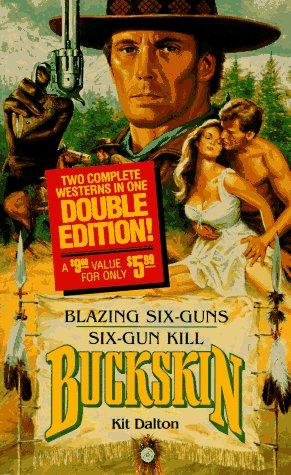 9780843941159: Blazing Six-Guns Six-Gun Kill (Buckskin Double)