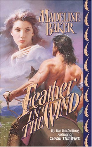 Feather in the Wind (Leisure Historical Romance): Baker, Madeline