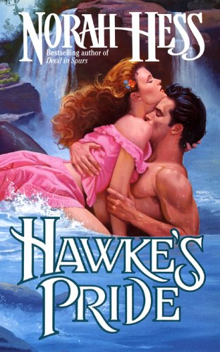 Hawke's Pride (Leisure historical romance) (9780843942040) by Norah Hess; Horah Hess