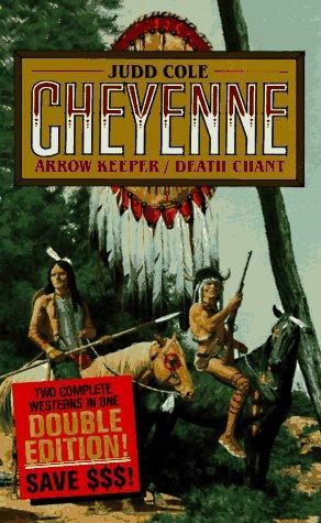 9780843942804: Arrow Keeper & Death Chant (Cheyenne Series)
