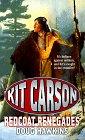 9780843943689: Redcoat Renegades (Kit Carson Series)