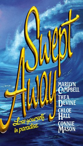 Swept Away (0843944153) by Marilyn Campbell; Maureen Caudill; Connie Mason; Thea Devine