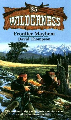 Frontier Mayhem (Wilderness #25): David Thompson