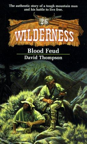 Blood Feud (Wilderness, #26): Thompson, David