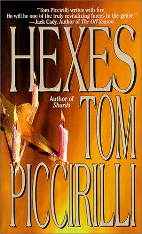 Hexes: Piccirilli, Tom