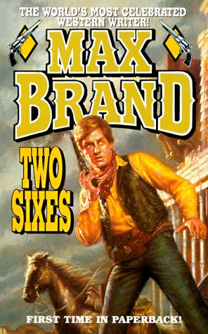Two Sixes (0843945087) by Max Brand