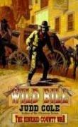The Kinkaid County War (Wild Bill): Cole, Judd