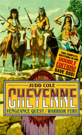 Vengeance Quest/Warrior Fury: Warrior Fury (Cheyenne Double: Judd Cole