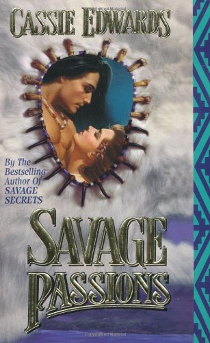 Savage Passions (An Indian Romance)
