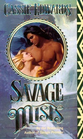 Savage Mists (Savage (Leisure Paperback)) (0843945354) by Cassie Edwards