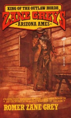 9780843945966: Zane Grey's Arizona Ames: King of the Outlaw Horde
