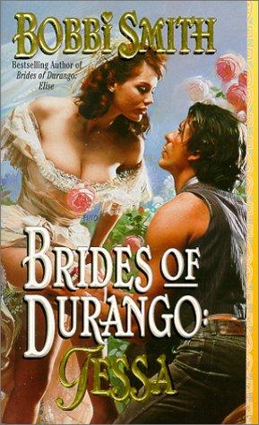 9780843946789: Tessa (Leisure historical romance: Brides of Durango)
