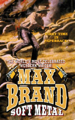 Soft Metal (Leisure Western) (9780843946987) by Max Brand