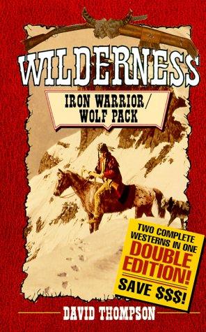 Wilderness: Iron Warrior/Wolf Pack (Double Edition): Thompson, David
