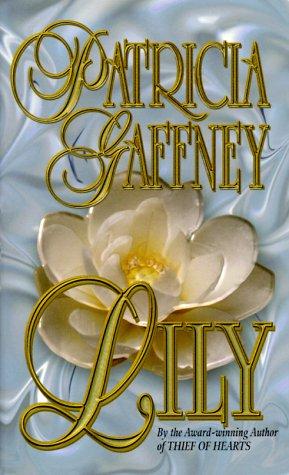 Lily: Patricia Gaffney