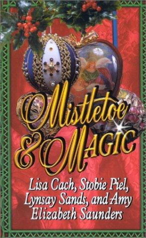 Mistletoe & Magic (Leisure historical romance): Cach, Lisa, Saunders,