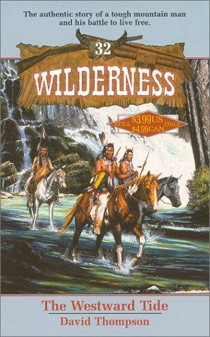 The Westward Tide (Wilderness, #32): David Thompson