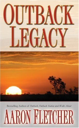 Outback Legacy (Outback Sagas) (9780843948332) by Aaron Fletcher