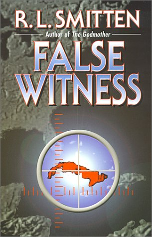 False Witness: Smitten, R. L.; Smitten, Richard