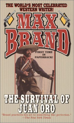 The Survival of Juan Oro: Brand, Max