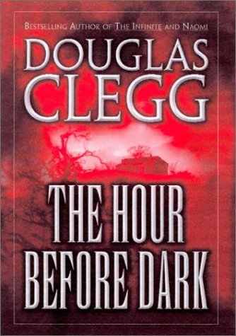 THE HOUR BEFORE DARK: Clegg, Douglas