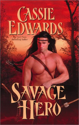 Savage Hero (Savage (Leisure Paperback)) (0843950528) by Cassie Edwards