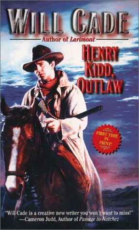 Henry Kidd, Outlaw (Leisure Historical Fiction): Cade, Will