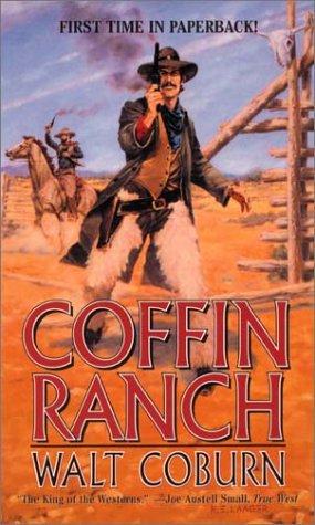 Coffin Ranch : He Rides Alone; The Badlands Buckaroo; Coffin Ranch: Coburn, Walt