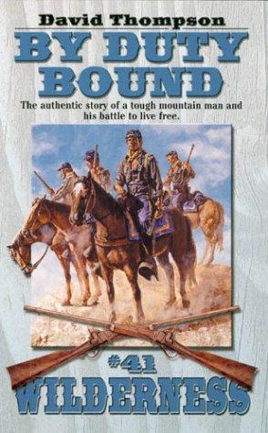9780843952537: By Duty Bound (Wilderness, #41)