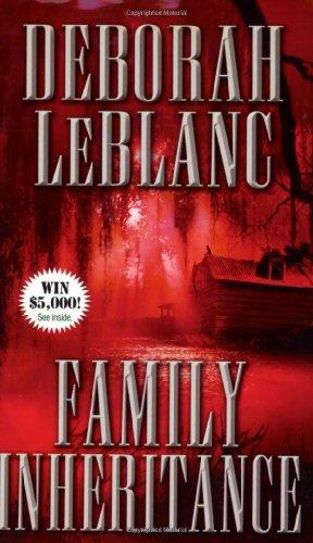 FAMILY INHERITANCE: LeBlanc, Deborah
