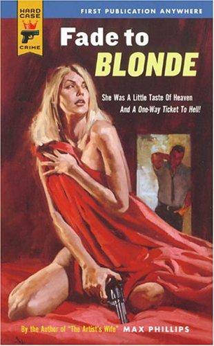 9780843953503: Fade to Blonde (Hard Case Crime (Mass Market Paperback))