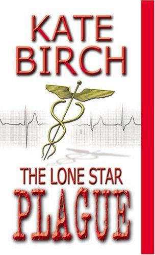 The Lone Star Plague: Birch, Kate