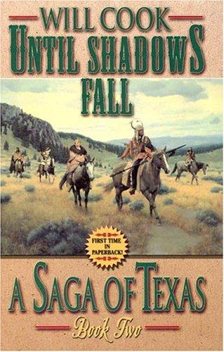Until Shadows Fall (Saga of Texas): Will Cook