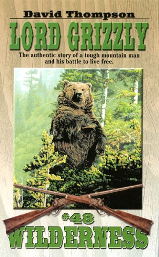 Lord Grizzly: David Thompson