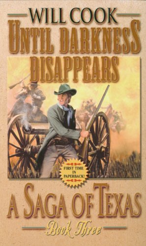 Until Darkness Disappears (Saga of Texas): Will Cook