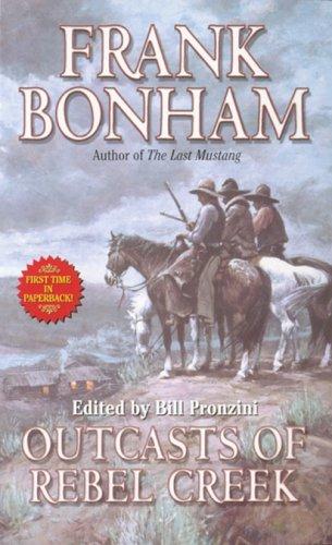 Outcasts of Rebel Creek : Butcherknife Ridge; Border Man; Outcasts of Rebel Creek; Dusty Wheels - ...