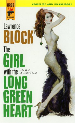 9780843955859: The Girl with the Long Green Heart (Hard Case Crime (Mass Market Paperback))